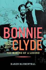 Bonnie and Clyde The Making of a Legend