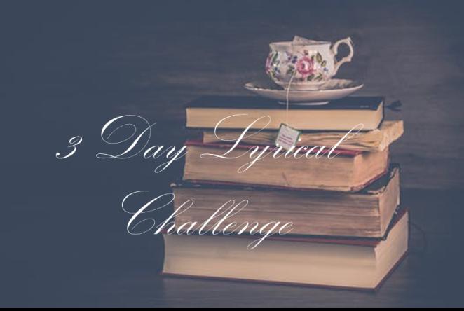 3 Day Lyrical Challenge
