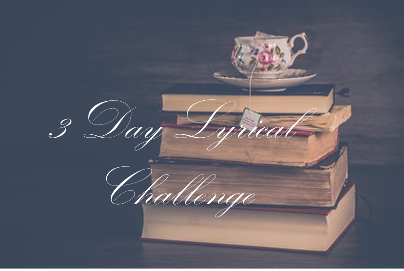 3 Day Lyrical Challenge