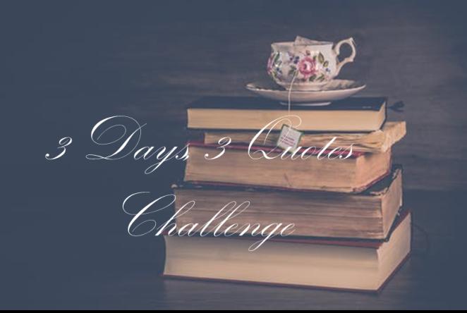 3 Days, 3 Quotes Challenge