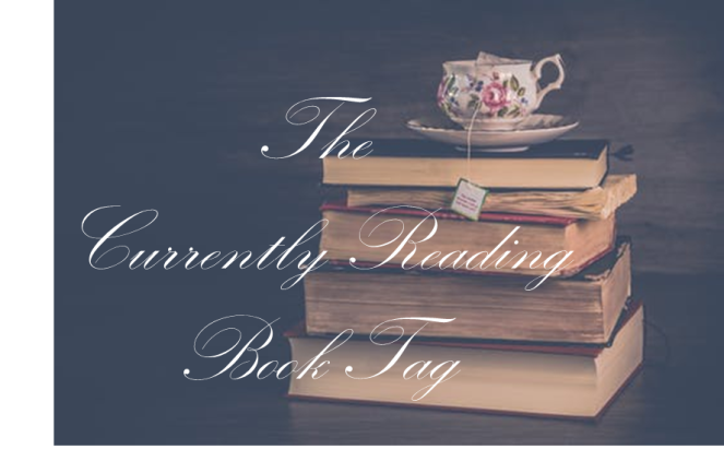 The Currently Reading Book Tag