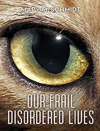 Our Frail Disordered Lives