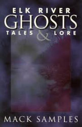 Elk River Ghost, Tales, and Lore