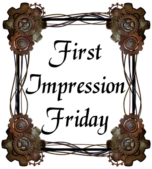 First Impression Friday