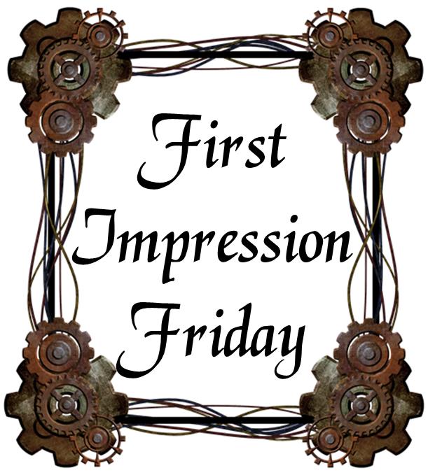 First Impression Friday